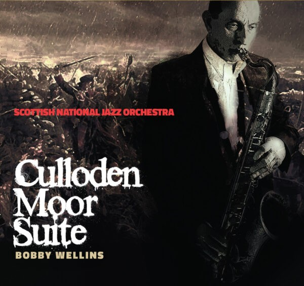 SNJO & Bobby Wellins: Culloden Moor Suite